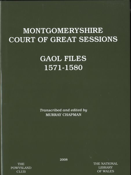 Montgomeryshire Court of Great Sessions: Goal Files 1571-1580