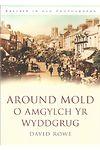 Around Mold/O Amgylch yr Wyddgrug