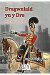 Dragwniaid yn y Dre - Digwyddiad o 1801