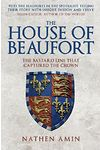 House of Beaufort, The - The Bastard Line That Captured the Crown