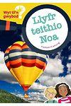 Cyfres Wyt Ti'n Gwybod?: Llyfr Teithio Noa