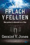Fflach y Fellten, Yn