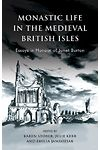 Monastic Life in the Medieval British Isles - Essays in Honour of Janet Burton