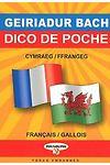 Geiriadur Bach Dico De Poche Cymraeg/Ffrangeg