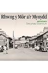 Artistiaid Amrywiol - Rhwng y Môr a'r Mynydd