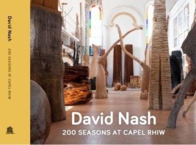 David Nash - 200 Seasons at Capel Rhiw