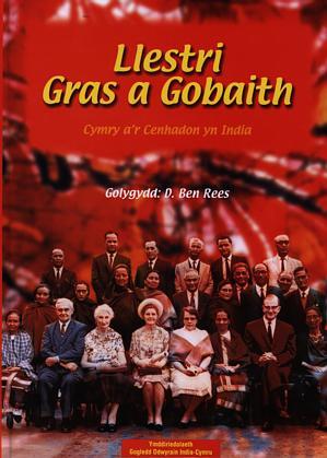Llestri Gras a Gobaith: Cymry a'r Cenhadon yn India