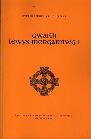 Cyfres Beirdd yr Uchelwyr: Gwaith Lewys Morgannwg - Cyfrol 1