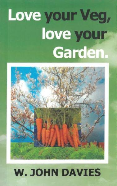 Love Your Veg, Love Your Garden