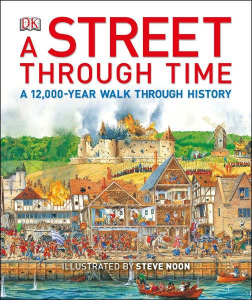 Street Through Time, A - A 12,000-Year Walk Through History