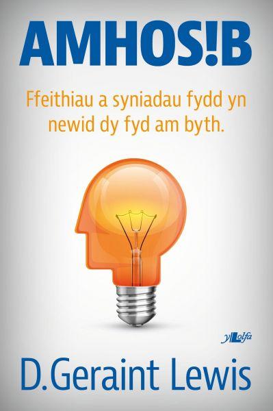 Amhosib - Ffeithiau a Syniadau Fydd yn Newid dy Fywyd am Byth