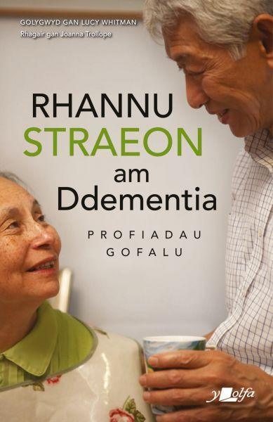 Rhannu Straeon am Ddementia - Profiadau Gofalu