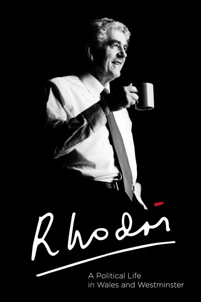 Rhodri - A Political Life in Wales and Westminster