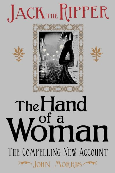 Jack the Ripper - The Hand of a Woman