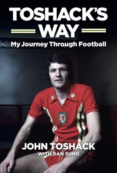 Toshack's Way - My Journey Through Football