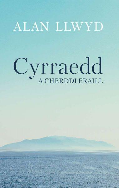 Cyrraedd a Cherddi Eraill