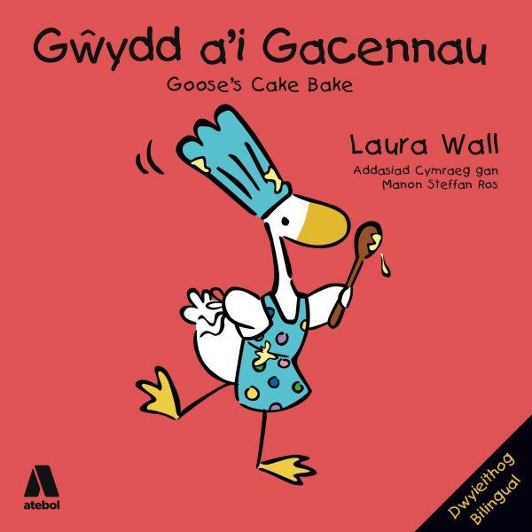 Gŵydd a'i Gacennau / Goose's Cake Bake