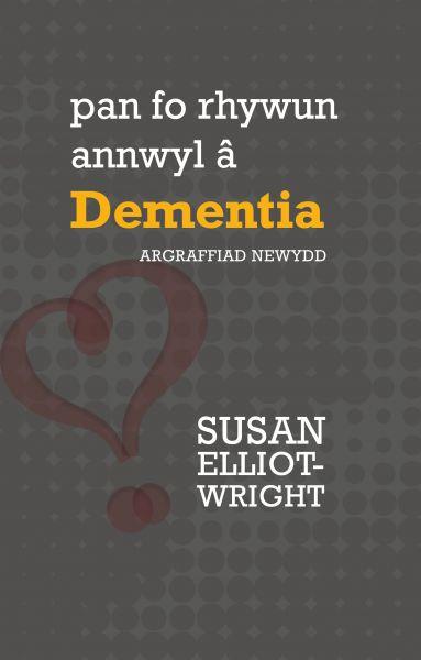 Pan Fo Rhywun Annwyl â Dementia