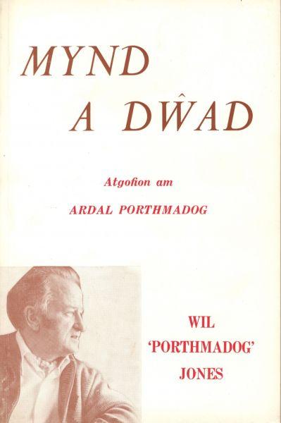 Mynd a Dwad - Atgofion am Ardal Porthmadog