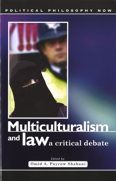 Political Philosophy Now: Multiculturalism and the Law - A Critical Debate