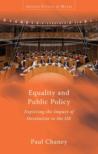 Gender Studies in Wales: Equality and Public Policy - Exploring the Impact of Devolution in the Uk