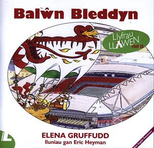 Cyfres Llyfrau Llawen: 13. Balŵn Bleddyn
