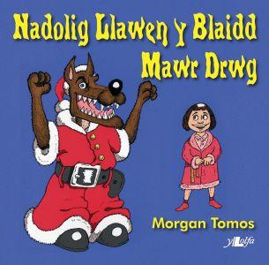 Nadolig Llawen y Blaidd Mawr Drwg