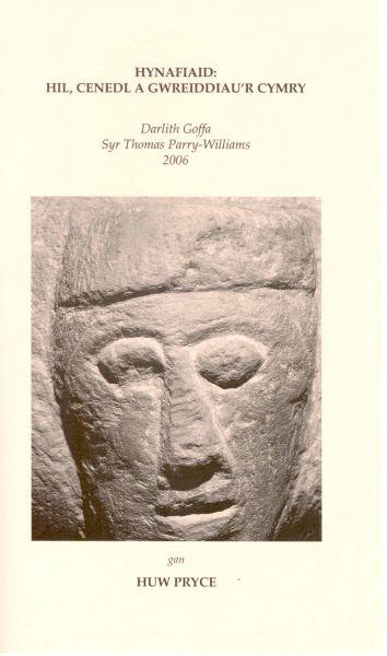 Darlith Goffa Syr Thomas Parry-Williams 2006: Hynafiaid - Hil, Cenedl a Gwreiddiau'r Cymry