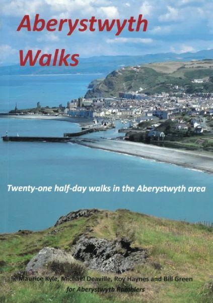 Aberystwyth Walks - Twenty-One Half-Day Walks in the Aberystwyth Area