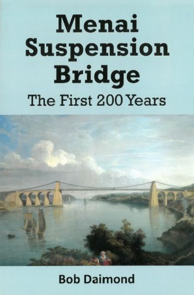 Menai Suspension Bridge - The First 200 Years