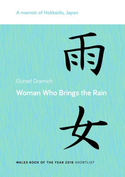 Woman Who Brings the Rain - A Memoir of Hokkaido, Japan