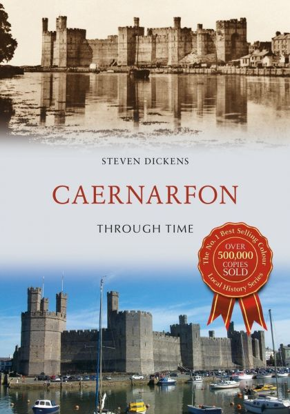 Caernarfon Through Time
