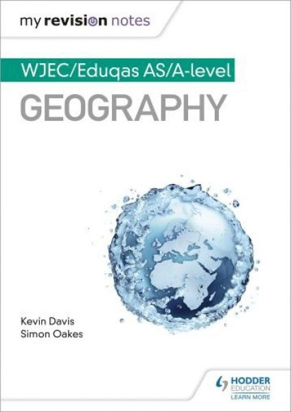 My Revision Notes: Wjec/ Eduqas As/A Level Geography