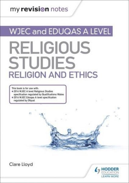 My Revision Notes: Wjec and Eduqas a Level Religious Studies Relion and Ethics