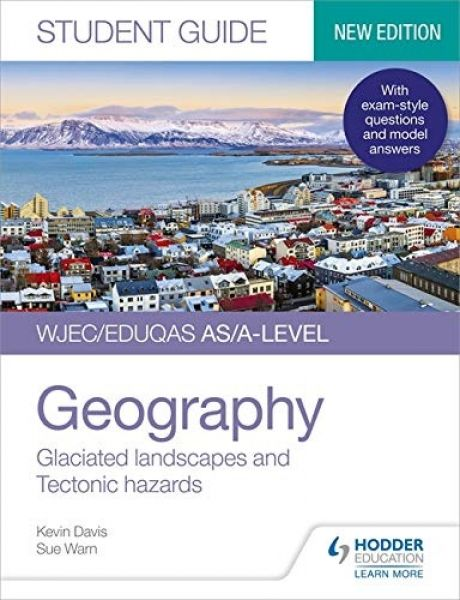 WJEC/Eduqas AS/A-Level Geography Student Guide 3: Glaciated Lands