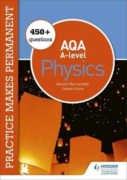 Practice Makes Permanent: 450+ Questions for AQA A-Level Physics