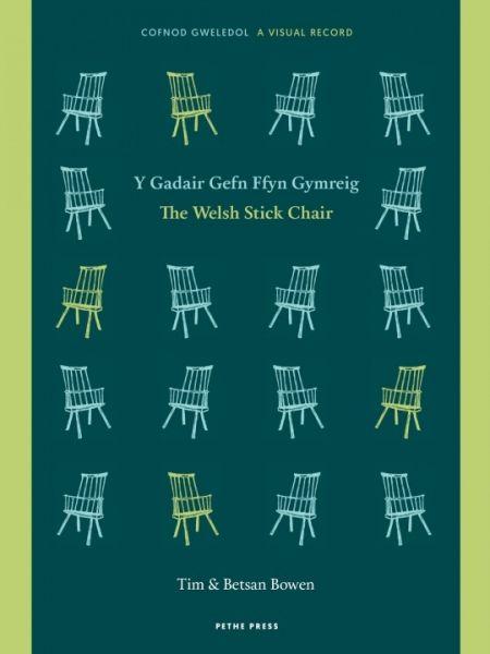 Gadair Gefn Ffyn Gymreig, Y / Welsh Stick Chair, The