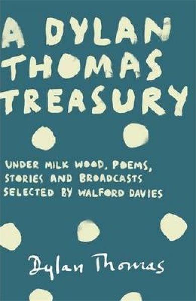 Dylan Thomas Treasury, A