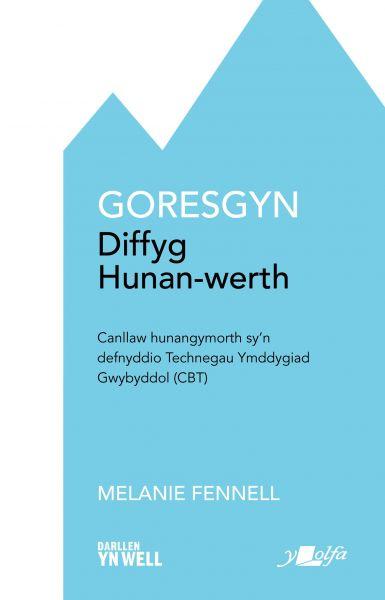 Goresgyn Diffyg Hunan-Werth
