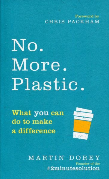 No. More. Plastic. - What You Can Do to Make a Difference