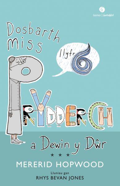 Cyfres Miss Prydderch: 6. Dosbarth Miss Prydderch a Dewin y Dŵr