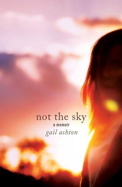 Not the Sky - A Memoir