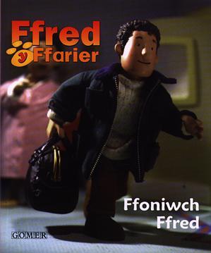 Cyfres Ffred y Ffarier: Ffoniwch Ffred