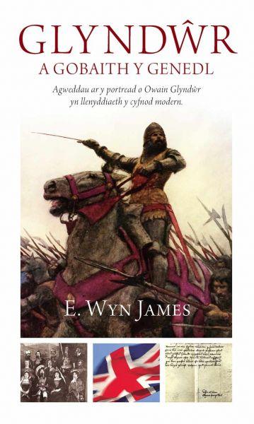 Glyndŵr a Gobaith y Genedl: Agweddau ar y Portread o Owain Glyndŵr yn Llenyddiaeth y Cyfnod Modern