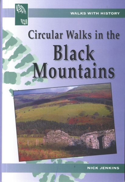 Walks with History Series: Circular Walks in the Black Mountains