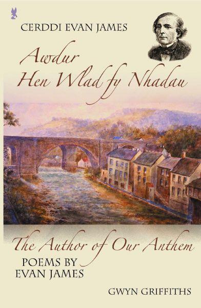 Cerddi Evan James/The Author of Our Anthem