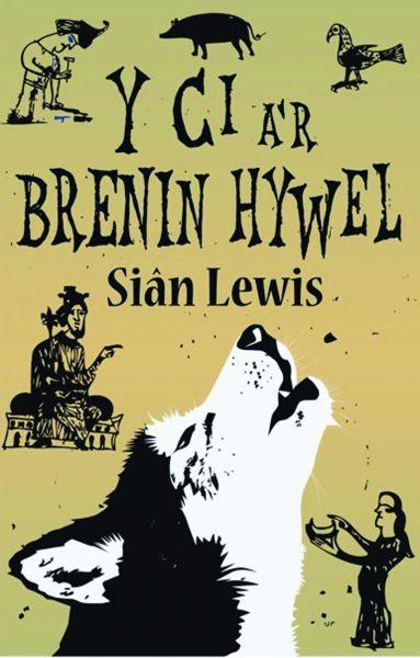 Ci a'r Brenin Hywel, Y