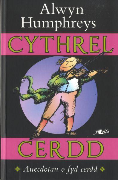 Cythrel Cerdd - Anecdotau o Fyd Cerdd