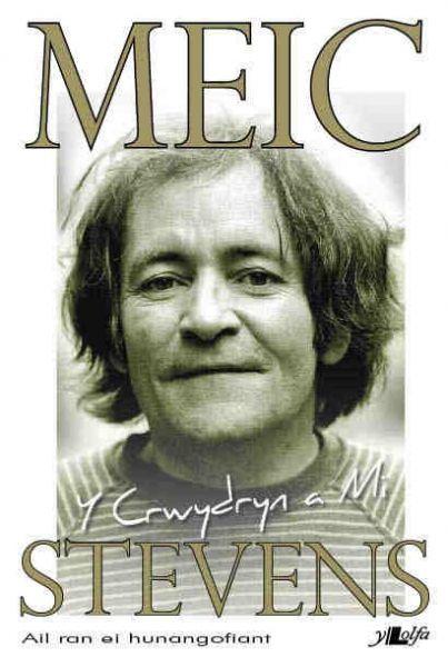 Crwydryn a Mi, Y – Hunangofiant Meic Stevens