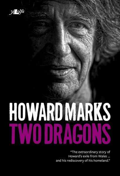 Two Dragons - Howard Marks' Wales